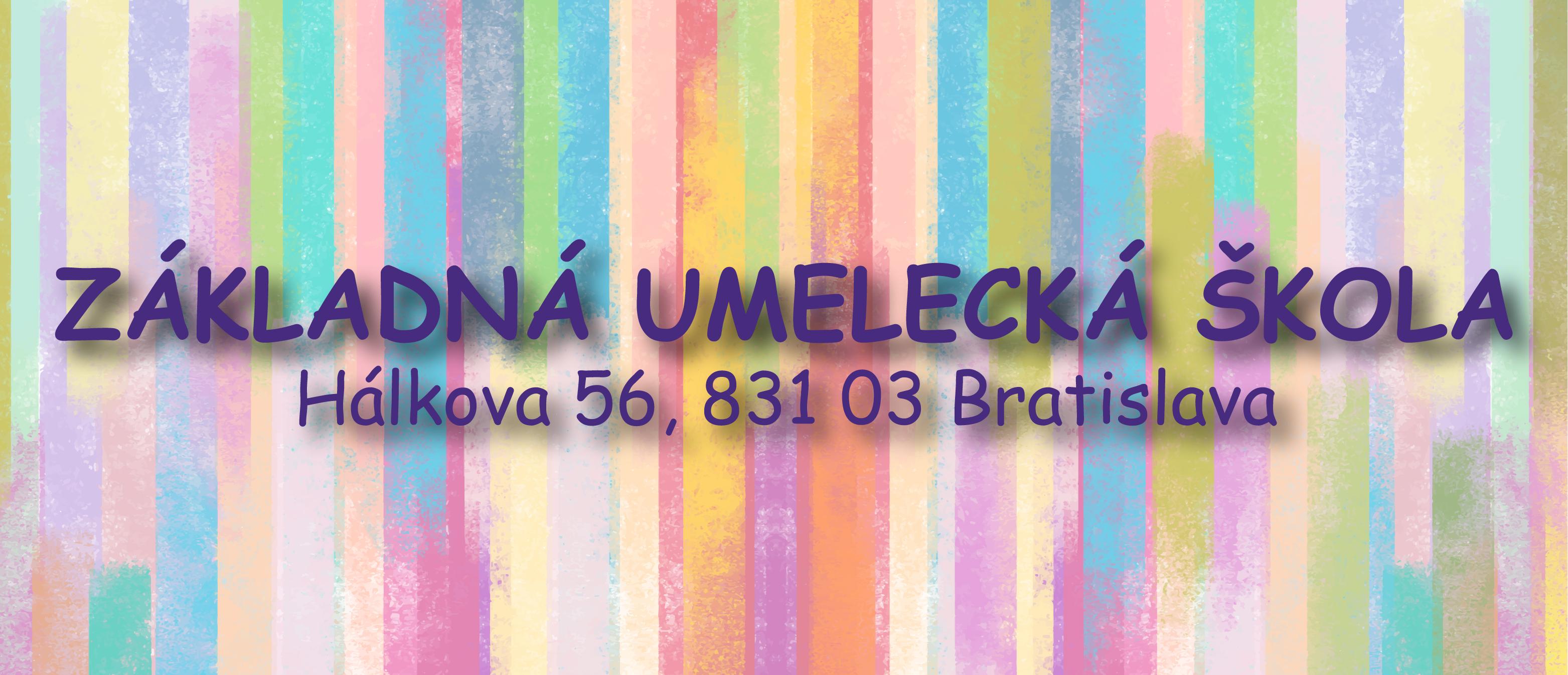 Základná umelecká škola, Hálkova 56, Bratislava - rozpočtová organizácia Hlavného mesta Slovenskej republiky Bratislavy
